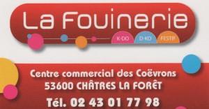 La Fouinerie, Centre commercial des Coëvrons, 53600 Châtres la forêt, 02 43 01 77 98